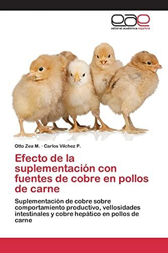 Efecto de la suplementación con fuentes de cobre en pollos de carne: Suplementación de cobre sobre comportamiento productivo, vellosidades intestinales y cobre hepático en pollos de carne