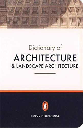 The Penguin Dictionary of Architecture and Landscape...