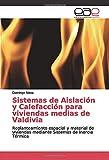 Sistemas de Aislación y Calefacción para viviendas medias de Valdivia: Replanteamiento espacial y material de viviendas mediante Sistemas de Inercia Térmica