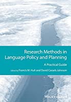 Research Methods in Language Policy and Planning: A Practical Guide (Guides to Research Methods in Language and Linguistics)