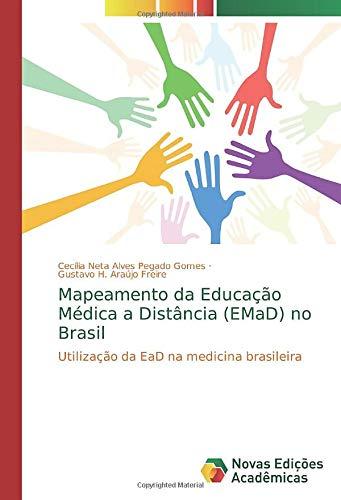 Mapeamento da Educação Médica a Distância (EMaD) no Brasil: Utilização da EaD na medicina brasileira