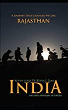 Adventures of Kevin J. Lear in India ~ Un inglés en la India: Un viaje que cambió mi vida Rajasthan