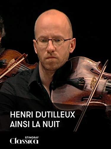 Henri Dutilleux - Ainsi la nuit