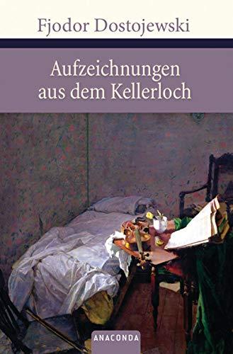 Aufzeichnungen aus dem Kellerloch (Große Klassiker zum kleinen Preis, Band 71)