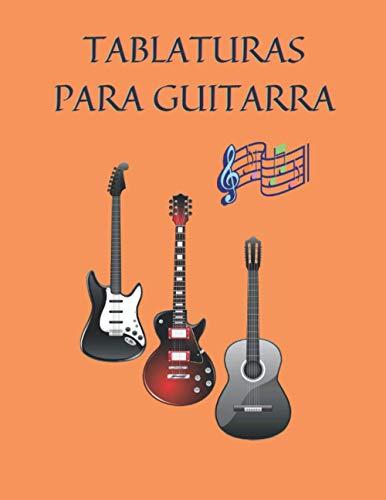 TABLATURAS PARA GUITARRA: Libro de Guitarra Eléctrica, Libro de Guitarra Acustica, Cuaderno de Tabs Para Guitarra Con Estilo Moderno, Especial Para ... Tamaño 8.5 x 11' Contiene 120 Páginas