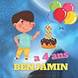 Benjamin a 4 ans: Livre inspirant pour les enfants qui renforce leur confiance en eux.
