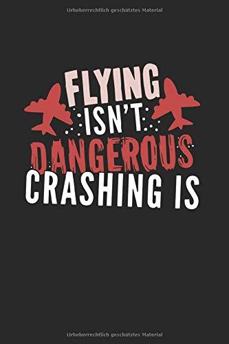 Skizzenbuch Fliegen ist nicht gefährlich Drohne: Buchhalter I Zeichenblock I 100 Seiten