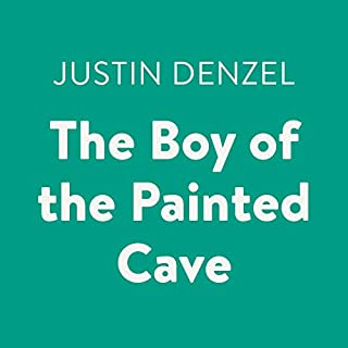 The Boy of the Painted Cave                   By:                                                                                                                                 Justin Denzel                               Narrated by:                                                                                                                                 Joshua Swanson                      Length: 4 hrs and 3 mins     13 ratings     Overall 4.0