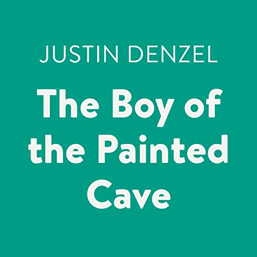 The Boy of the Painted Cave                   By:                                                                                                                                 Justin Denzel                               Narrated by:                                                                                                                                 Joshua Swanson                      Length: 4 hrs and 3 mins     Not rated yet     Overall 0.0
