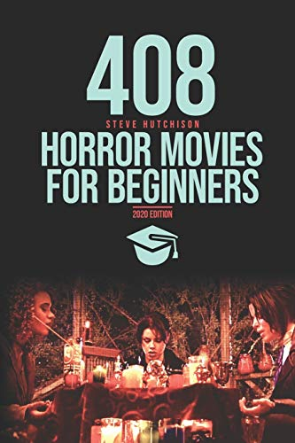 408 Horror Movies for Beginners (Trends of Terror 2020 (B&W))