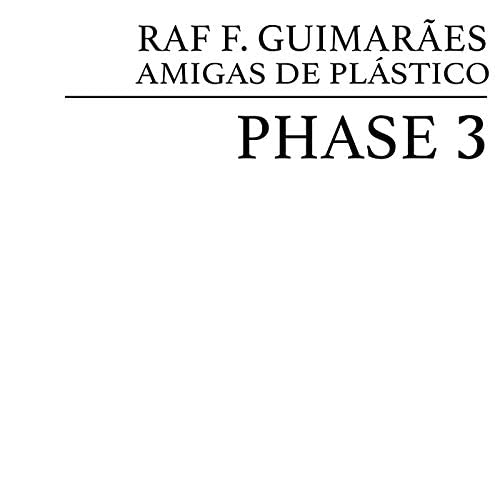 Raf F Guimarães & As Amigas de Plástico