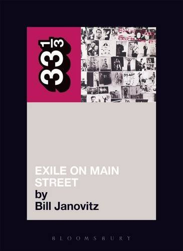 The Rolling Stones' Exile on Main Street (33 1/3) by Bill Janovitz (1-May-2005) Paperback