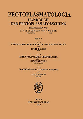 Cytoplasmastruktur in Pflanzenzellen - Intravakuoläres Protoplasma - Plasmodesmata (Vegetable Kingdom) (Protoplasmatologia Cell Biology Monographs, 2 / A / 1a,b,c, Band 2)