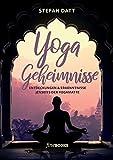 Yoga Geheimnisse: Entdeckungen & Erkenntnisse jenseits der Yogamatte