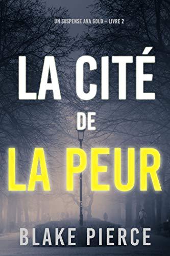 La Cité de la Peur : Un Suspense Ava Gold (Livre 2) (Un roman policier Ava Gold)