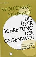 Neuhaus, W: Ueberschreitung der Gegenwart