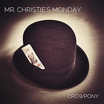 Mr. Christie's Monday