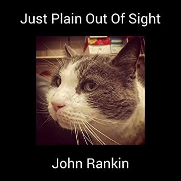 Just Plain Out Of Sight