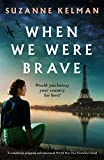 When We Were Brave: A completely gripping and emotional WW2 historical novel (English Edition)