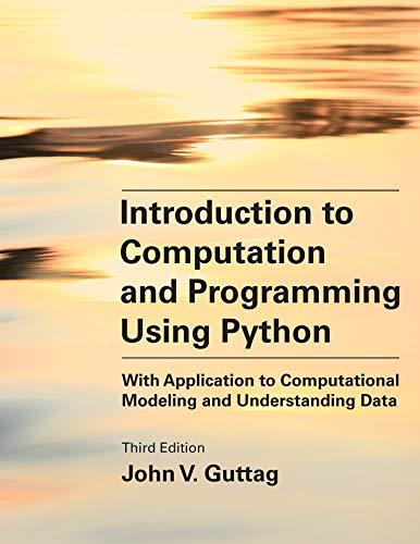 Introduction to Computation and Programming Using Python: With Application to Computational Modeling and Understanding Data