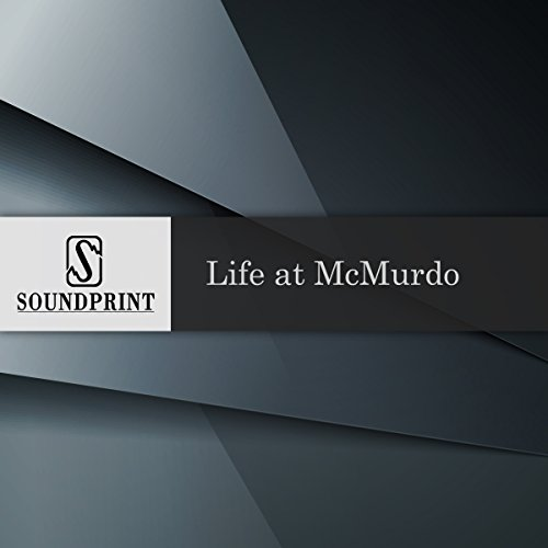 Life at McMurdo audiobook cover art