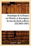 Pomologie de la France ou Histoire et description de tous les fruits cultivés (Éd.1863-1865)