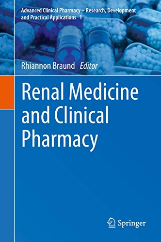 Compare Textbook Prices for Renal Medicine and Clinical Pharmacy Advanced Clinical Pharmacy - Research, Development and Practical Applications, 1 1st ed. 2020 Edition ISBN 9783030376543 by Braund, Rhiannon
