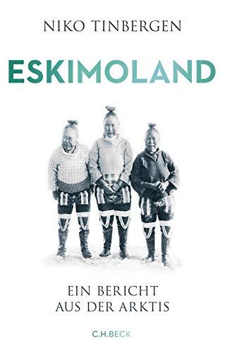 Eskimoland: Ein Bericht aus der Arktis