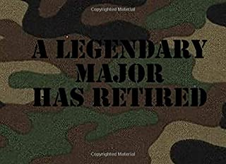 A Legendary Major Has Retired: Retirement Guest Book | Congratulations Guestbook For Majors | MAJ Retirement Day Party Keepsake Message Journal Book | Major Guest Book
