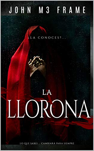 La llorona: Novela  - by John M3 frame