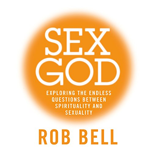 Sex God: Exploring the Endless Questions Between Spirituality and Sexuality cover art
