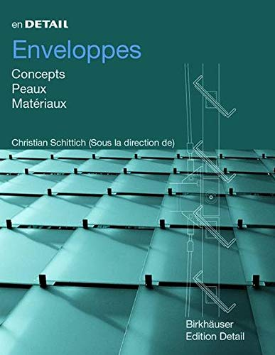 En Detail, Enveloppes: Concepts, Peaux, Mattriaux