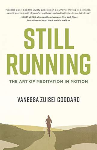 Still Running: The Art of Meditation in Motion