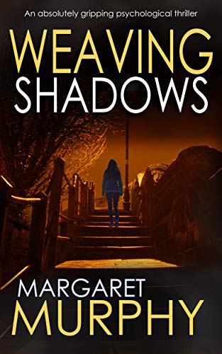 WEAVING SHADOWS an absolutely gripping psychological thriller (Clara Pascal Book 2)