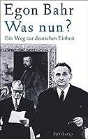 Was nun?: Ein Weg zur deutschen Einheit