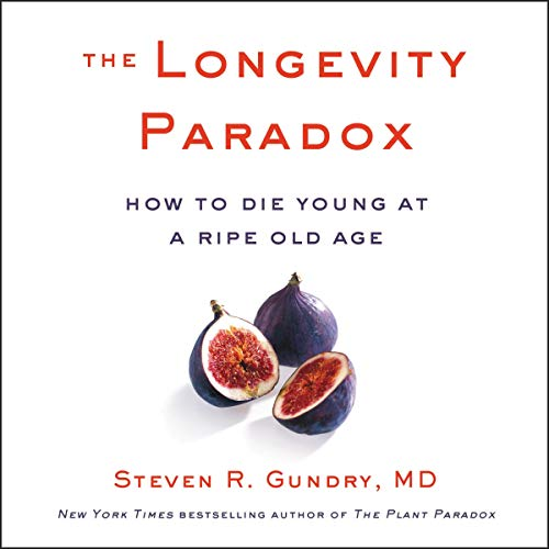 The Longevity Paradox     How to Die Young at a Ripe Old Age              By:                                                                                                                                 Steven R. Gundry MD                               Narrated by:                                                                                                                                 Steven R. Gundry MD                      Length: 9 hrs and 9 mins     184 ratings     Overall 4.8
