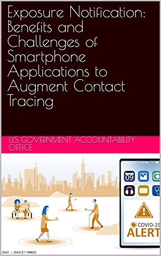 Exposure Notification: Benefits and Challenges of Smartphone Applications to Augment Contact Tracing (English Edition)