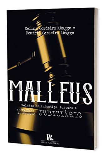 Malleus: Relatos De Injustiça, Tortura E Erro Judiciário