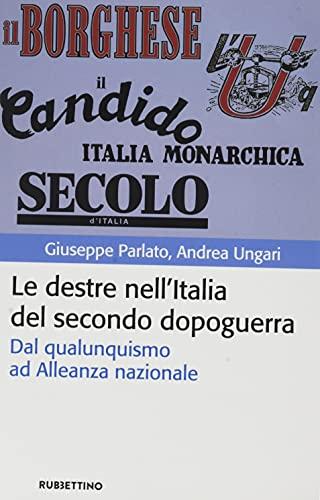 Le destre nell'Italia del secondo dopoguerra. Dal qualunquismo ad Alleanza nazionale