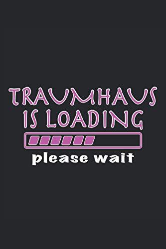 Traumhaus Is Loading Please Wait Hausbau Richtfest Baustelle Bauherr Bauherrin Geschenk: Notizbuch - Notizheft - Notizblock - Tagebuch - Planer - ... - 6 x 9 Zoll (15.24 x 22.86 cm) - 120 Seiten