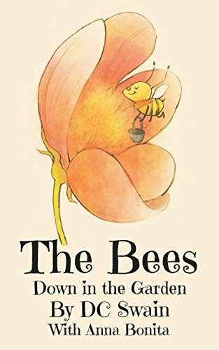 The Bees (Down in the Garden Book 1) by [DC Swain, Anna Bonita]