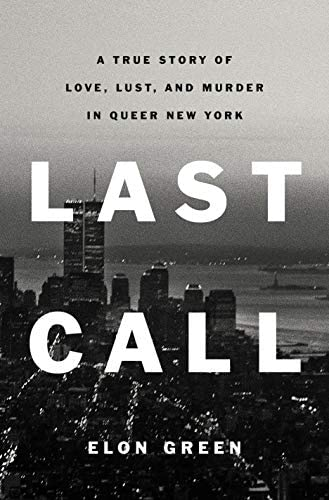 Last Call A True Story of Love Lust and Murder in Queer New York product image