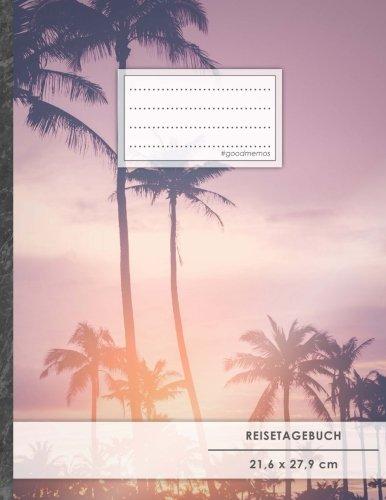 """Reisetagebuch: DIN A4, """"Sun goes down"""", 70+ Seiten, Soft Cover, Register, Reisecheckliste • Original #GoodMemos Travel Journal • Reisenotizbuch zum Selberschreiben"""