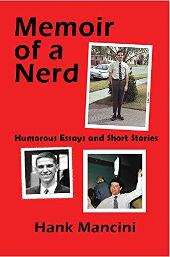 Memoir of a Nerd: Humorous Essays and Short Stories by [Hank Mancini]