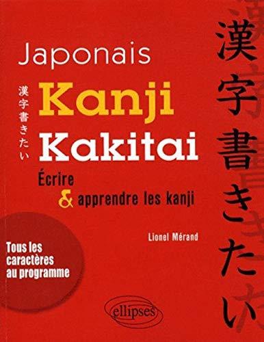 Kanji kakitai! Écrire et apprendre les kanji