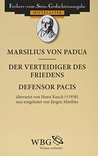 Defensor Pacis (Freiherr-vom-Stein-Gedächtnisausgabe, Abt. A: Quellen zur Geschichte des Mittelalters)