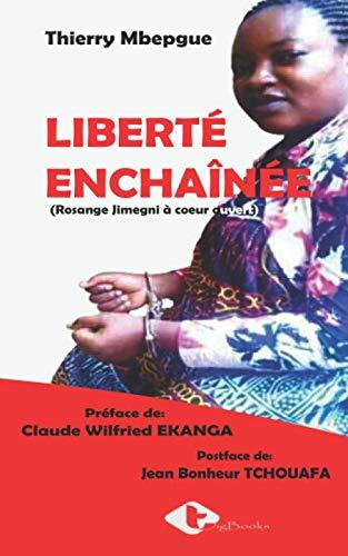 Liberté enchaînée: Rosange Jimegni à cœur ouvert