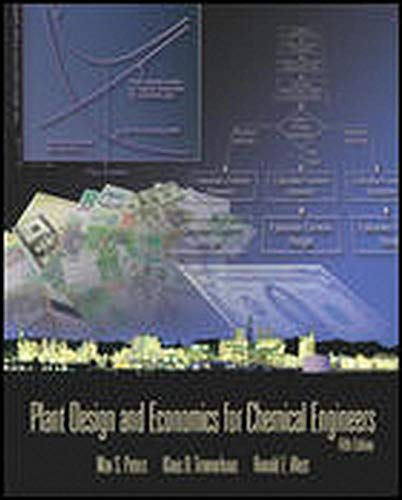 Plant Design and Economics for Chemical Engineers