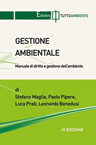 GESTIONE AMBIENTALE - III Edizione: Manuale di diritto e gestione dell'ambiente