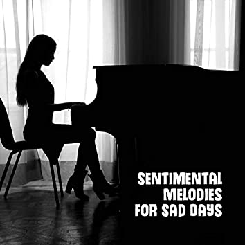 Sentimental Melodies for Sad Days: 2019 Piano Jazz Soft Melodies for Lonely Evenings & Bad Memories